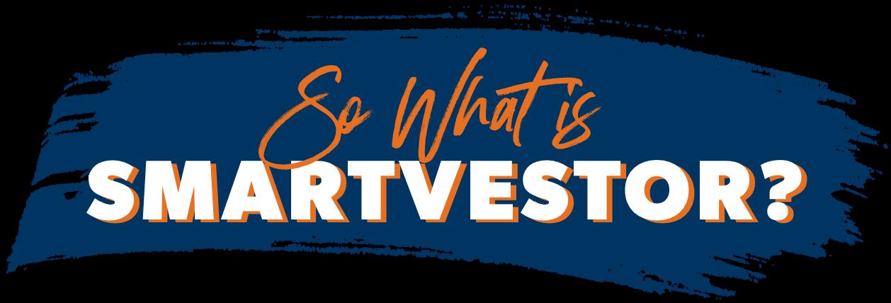 So What is SmartVestor?