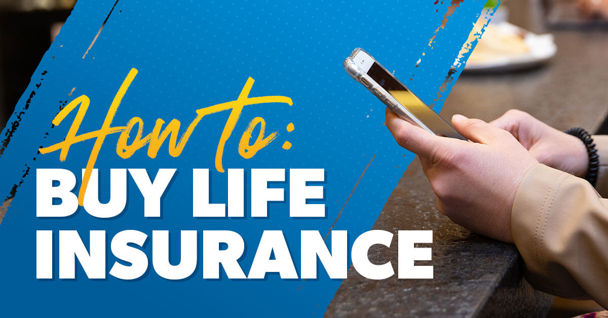 How to: Buy Life Insurance