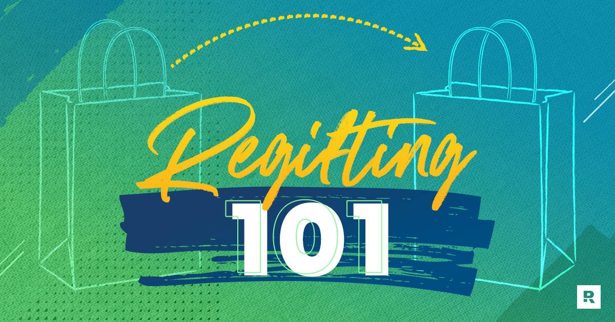Regifting 101