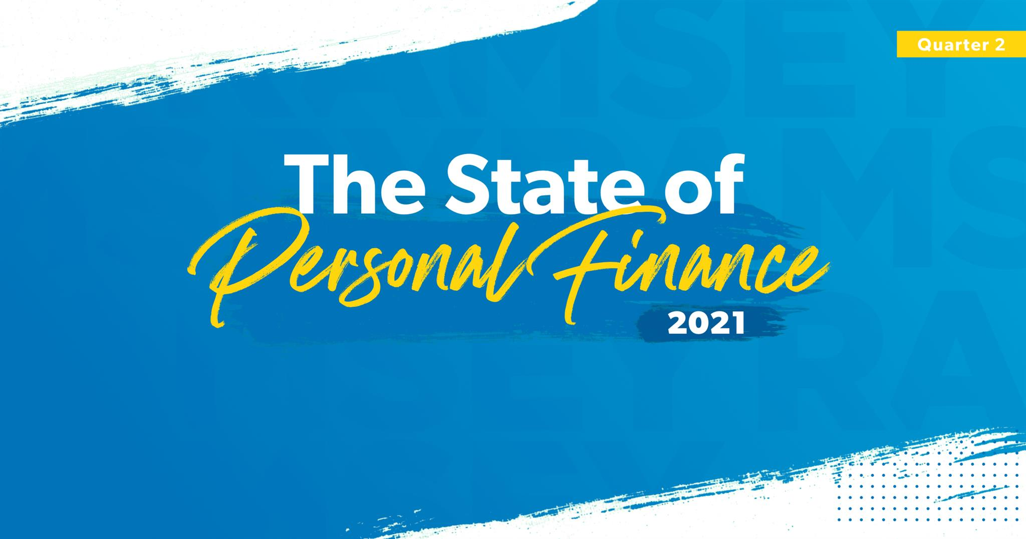 The State of Personal Finance 2021 Q2