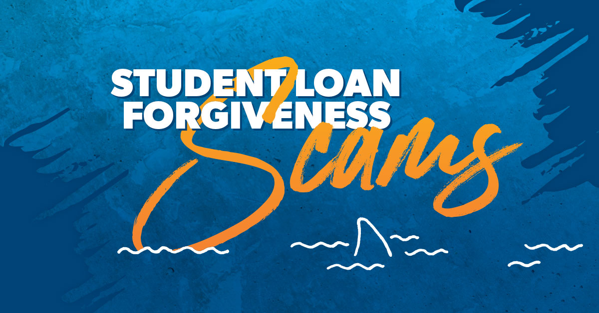 Student Loan Forgiveness Scams