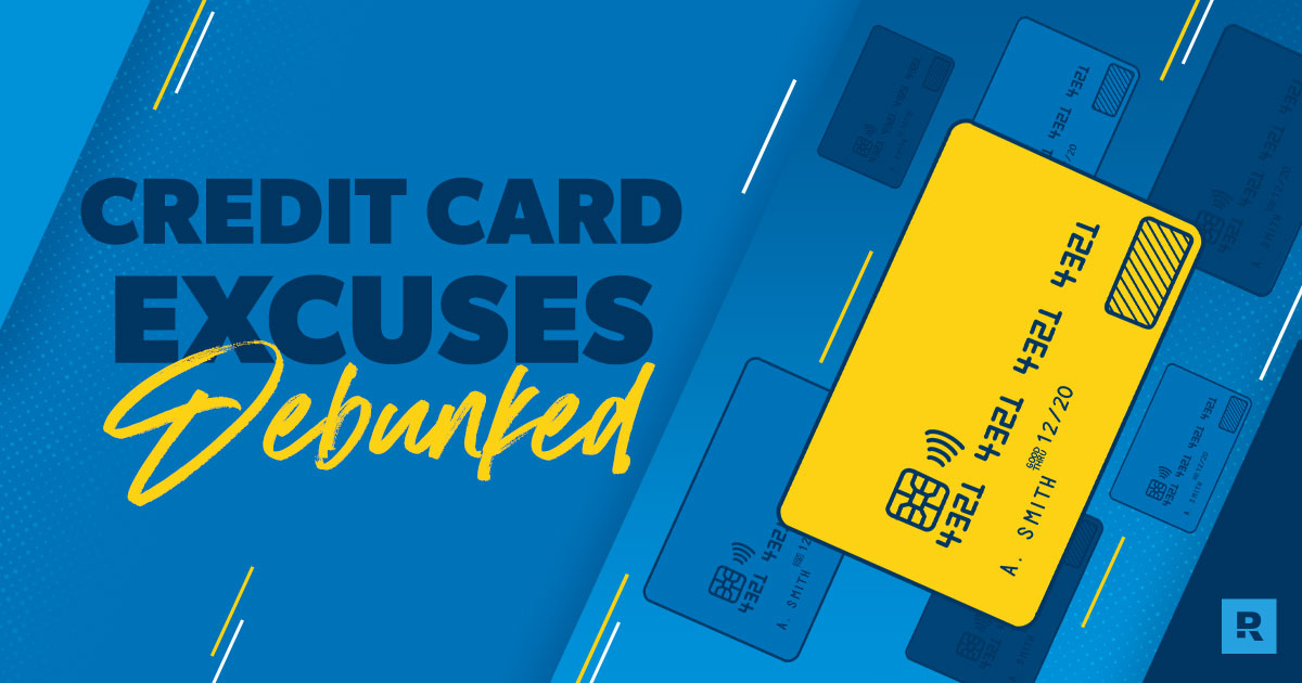 Credit Card Excuses Debunked