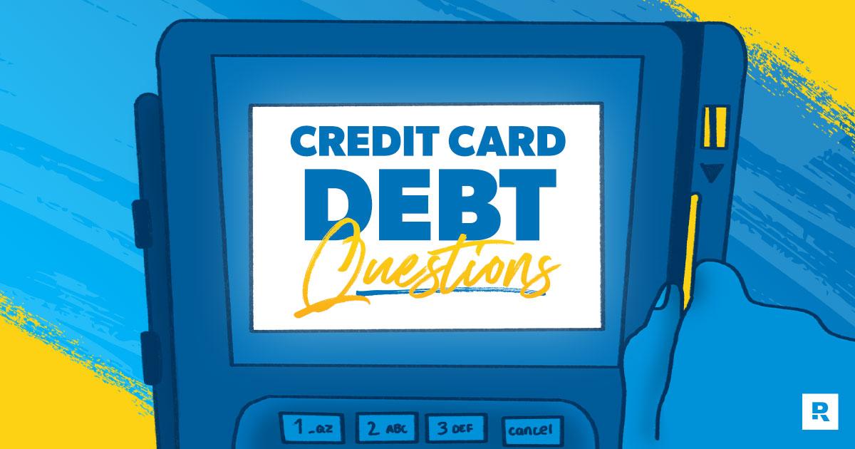 Credit Card Debt Questions