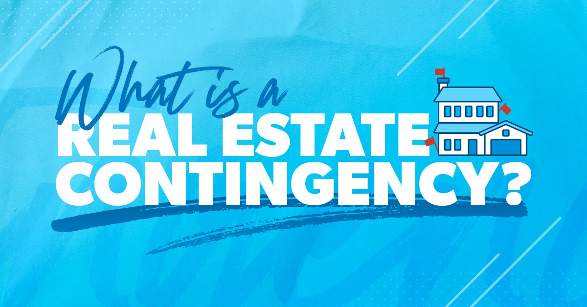 What Are Contingencies in Real Estate?
