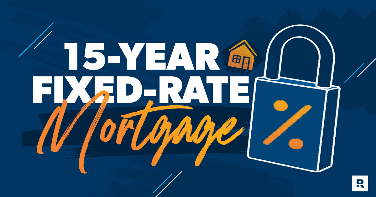 What Is a 15-Year Fixed-Rate Mortgage?