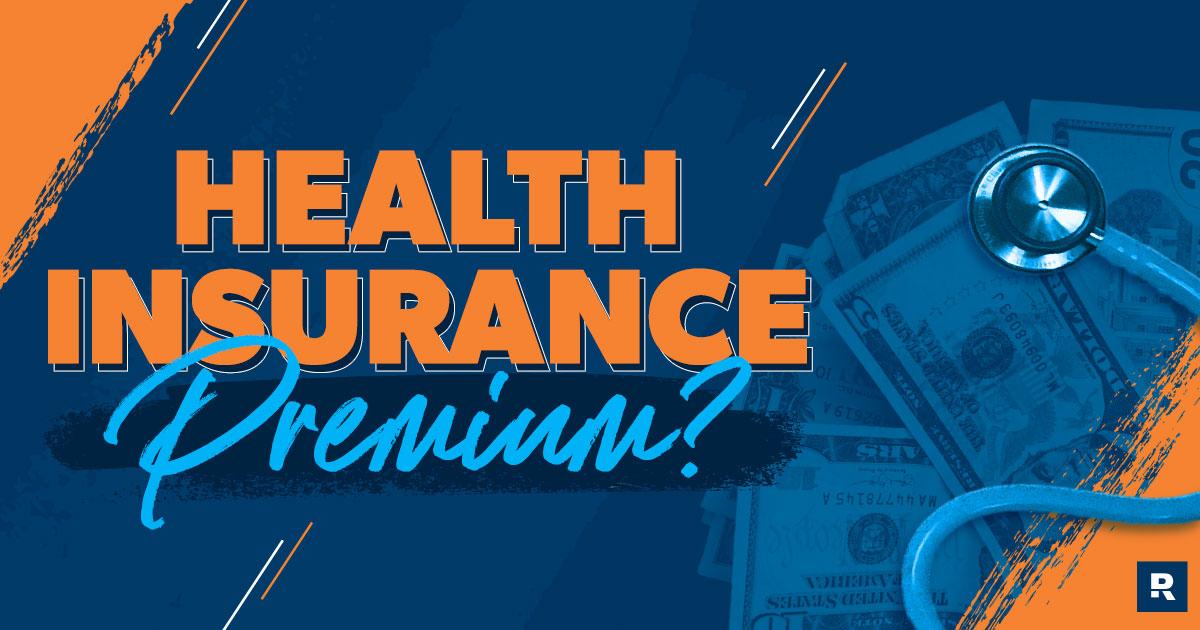 What Is a Health Insurance Premium