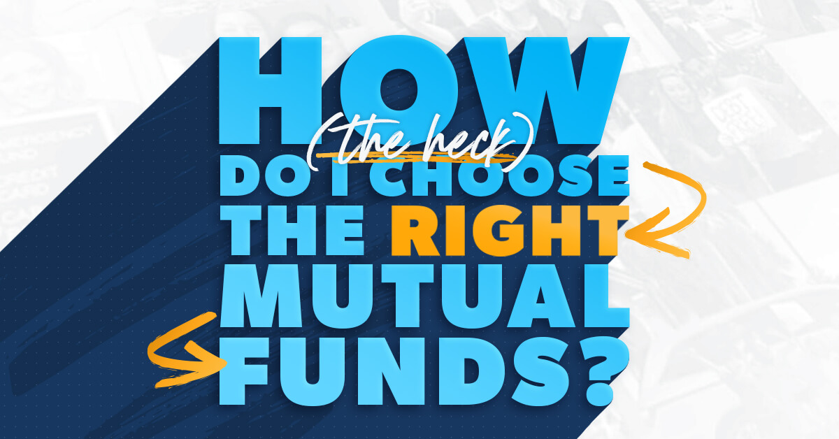 How to chose the right mutual funds.