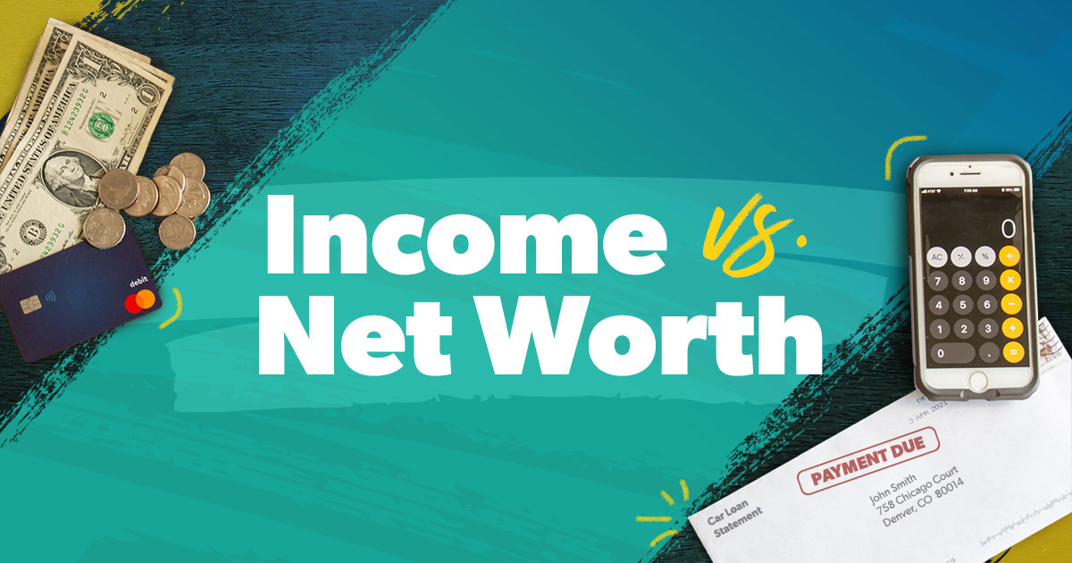 Income and Net Worth