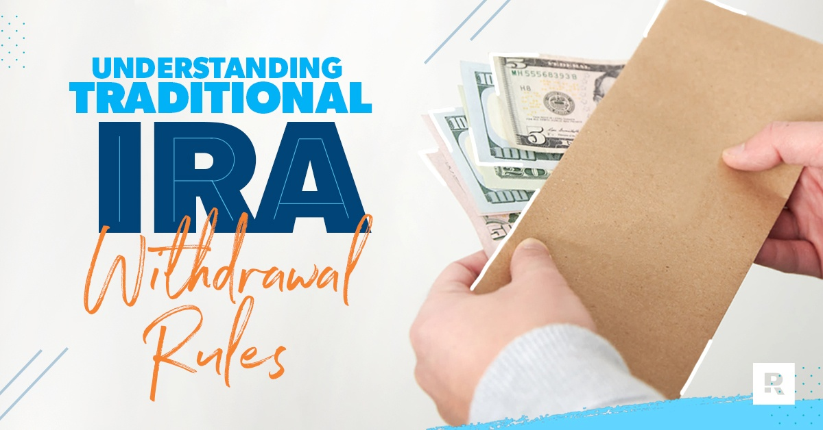 Understanding traditional IRA withdrawal rules.