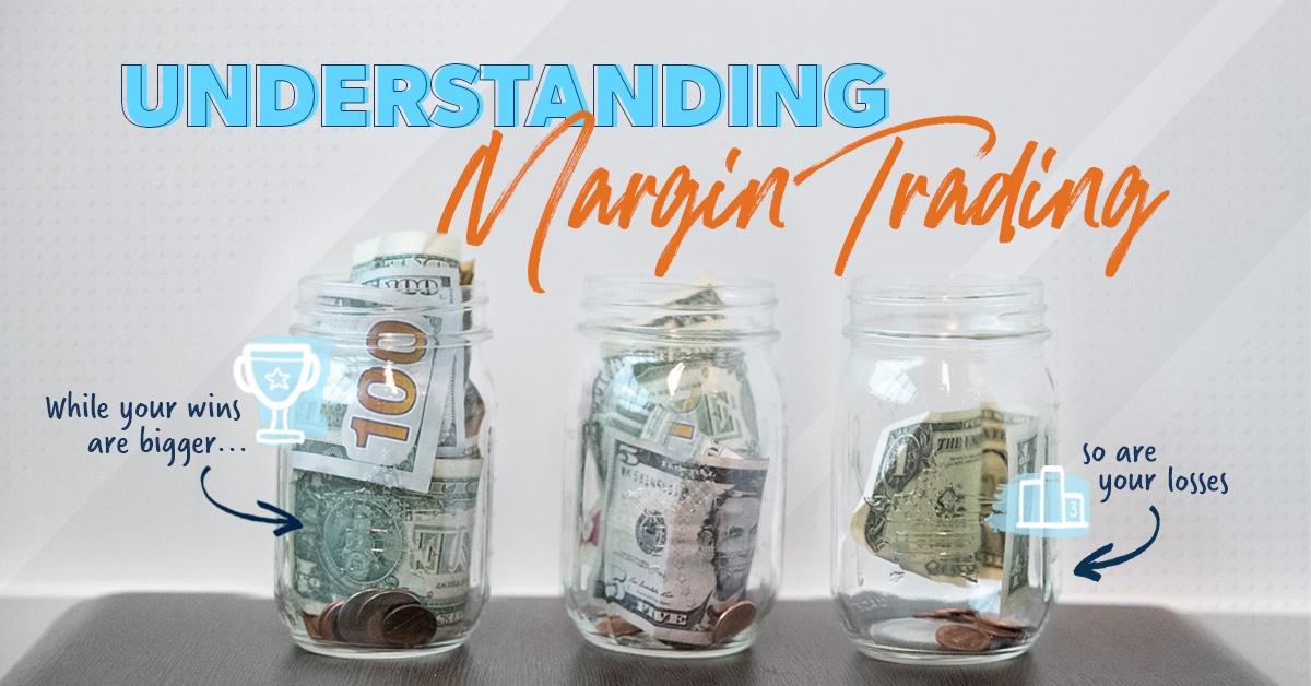 Understanding margin trading.