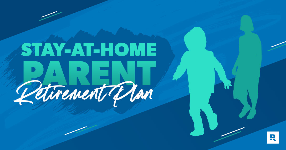 How to Save for Retirement When You're a Stay-at-Home Parent
