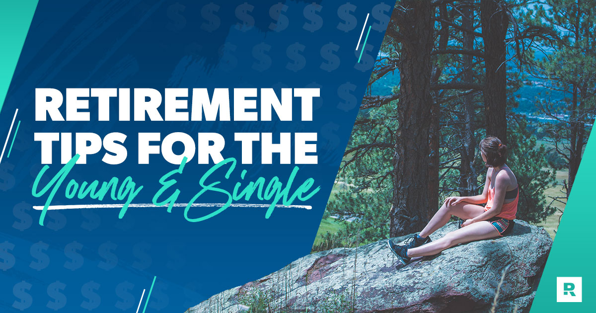 Retirement Savings Tips for the Young and Single