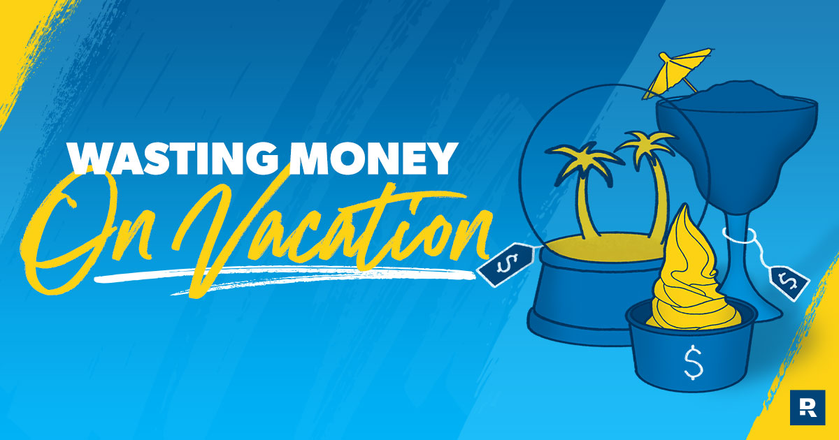 Wasting Money on Vacation