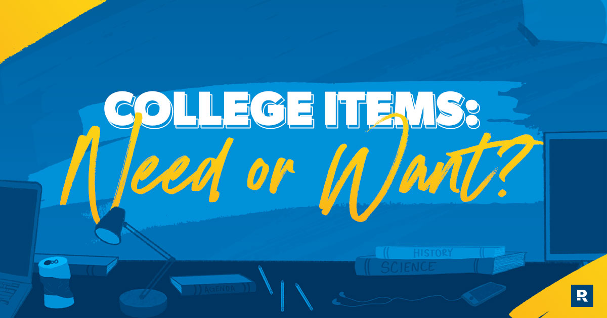 College Items: Need or Want?