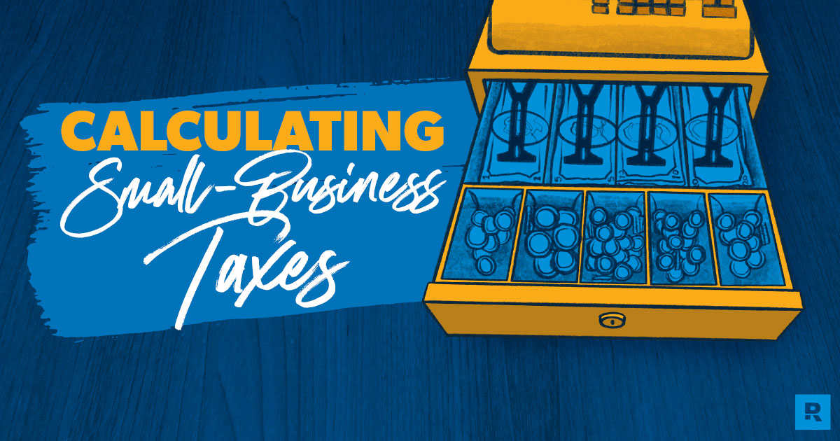 How to Calculate Taxes for Your Business