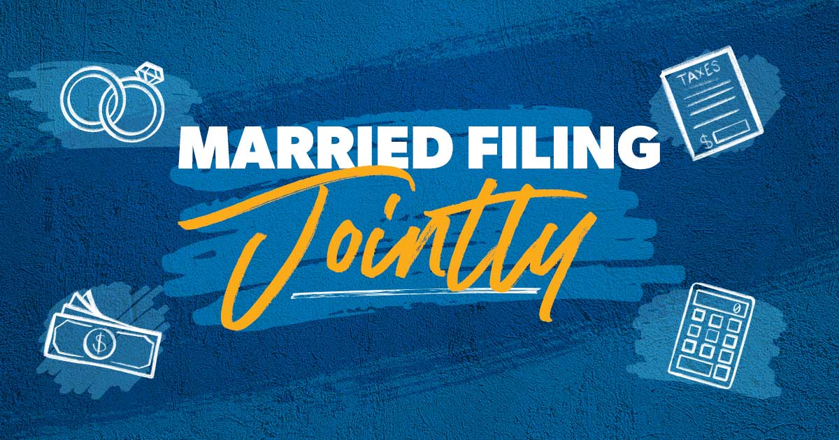 Married Filing Jointly? What You Should Know