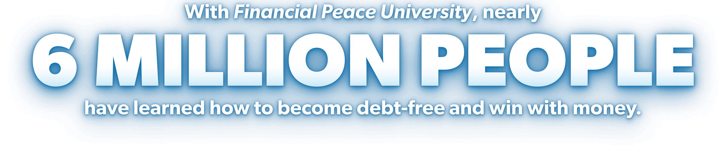 With Financial Peace University, nearly six million people have become debt-free and are winning with money.