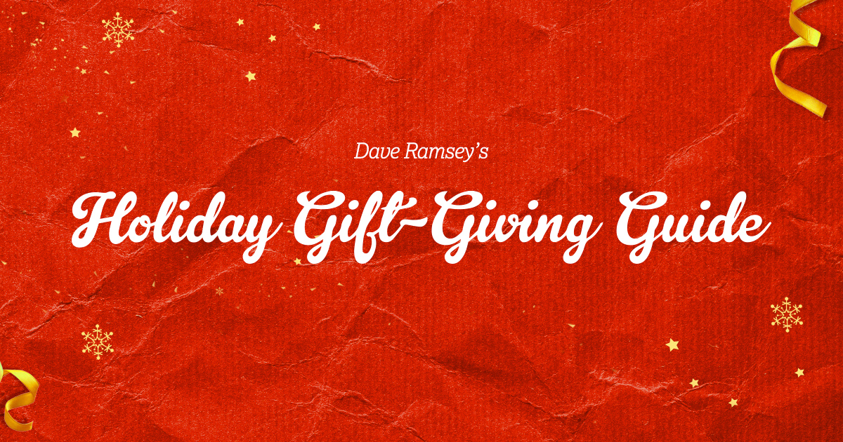 Holiday Gift Giving Guide Daveramsey Com