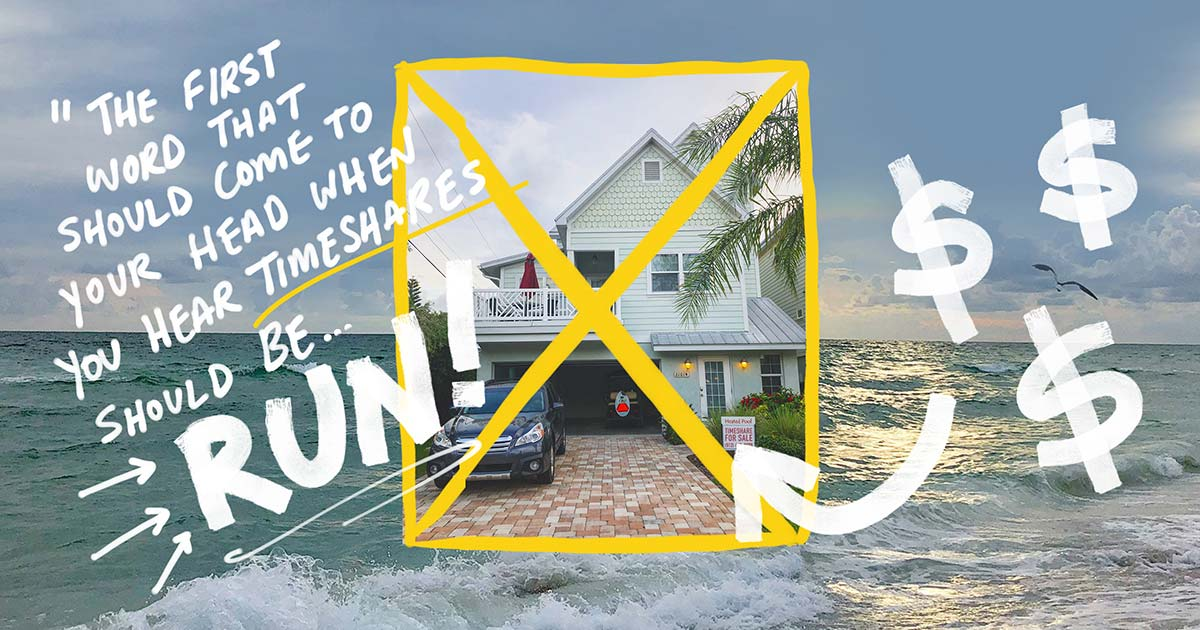 A photo of a cute beach house that has been crossed out because timeshares are a scam.
