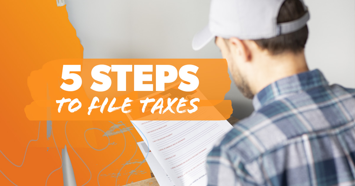 5 Steps to File Your Taxes