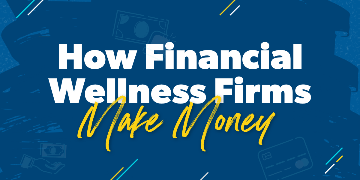 How-Financial-Wellness-Firms-Make-Money