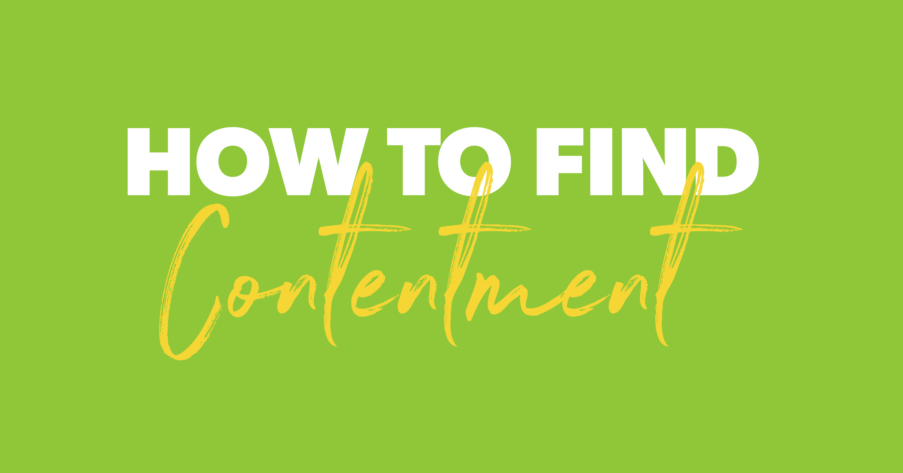 How to Find Contentment