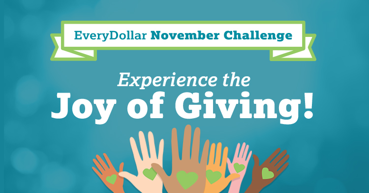 The EveryDollar November Challenge: Experience the Joy of Giving
