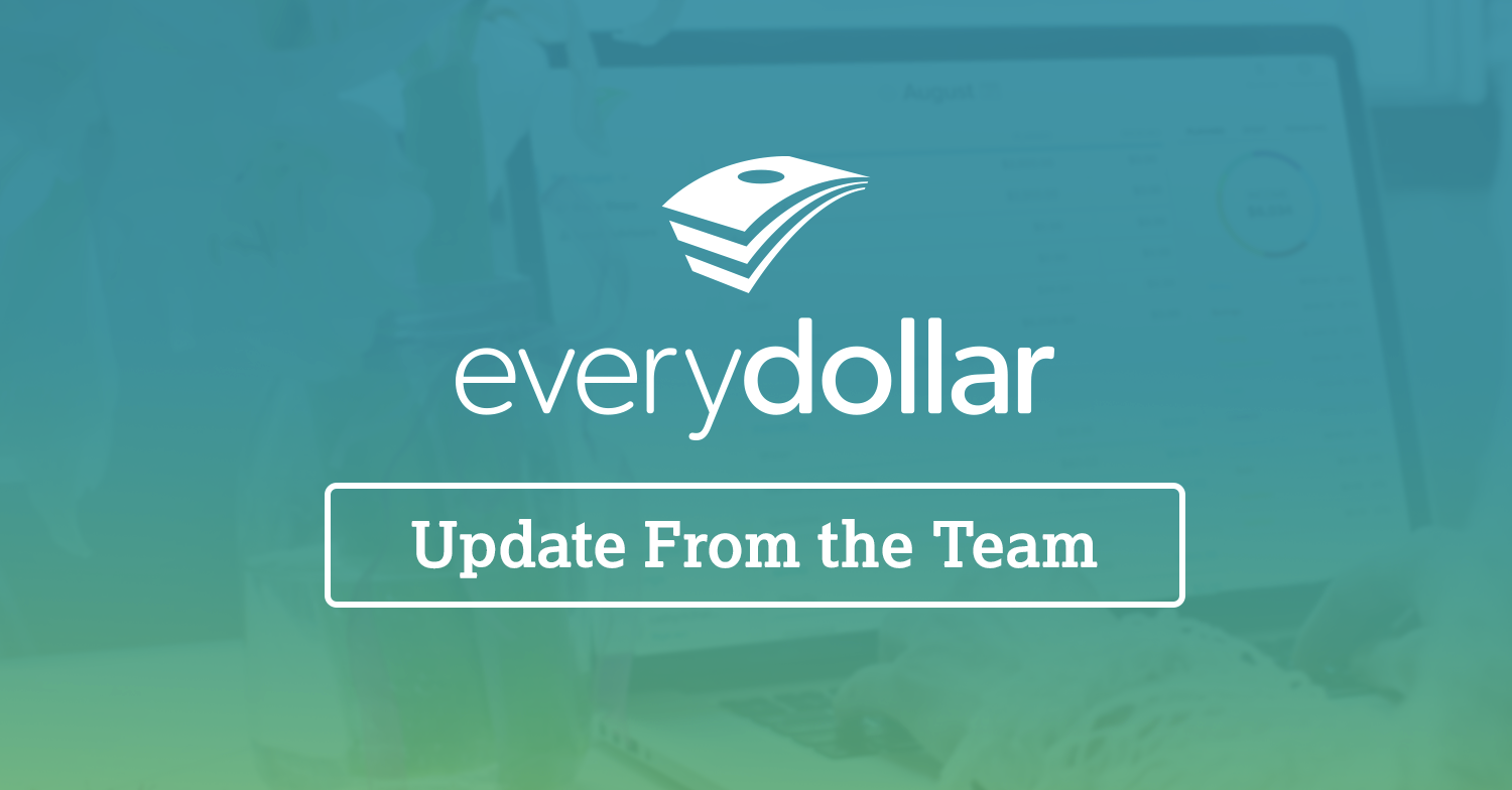 Update From the EveryDollar Team