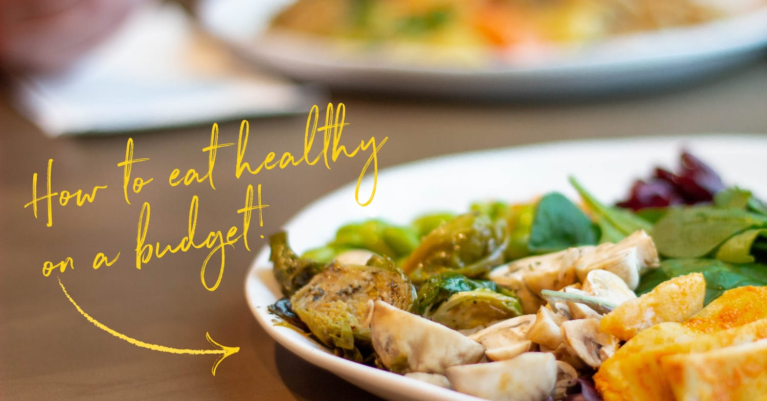 15 Ways to Eat Healthy on a Budget