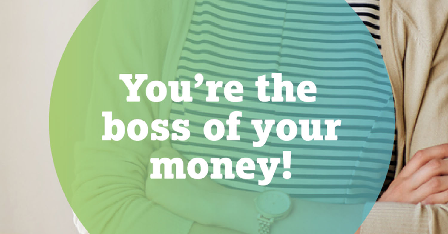 you're the boss of your money