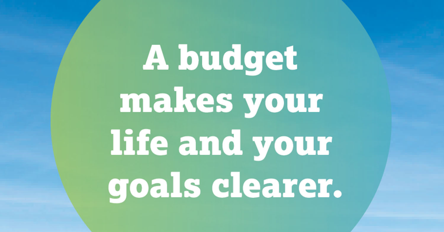 a budget makes your goals clearer