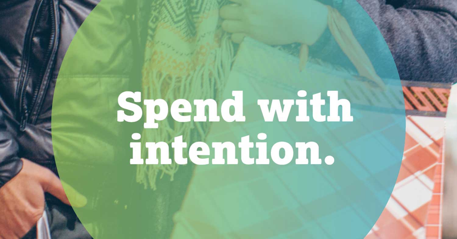 Spend with intention.