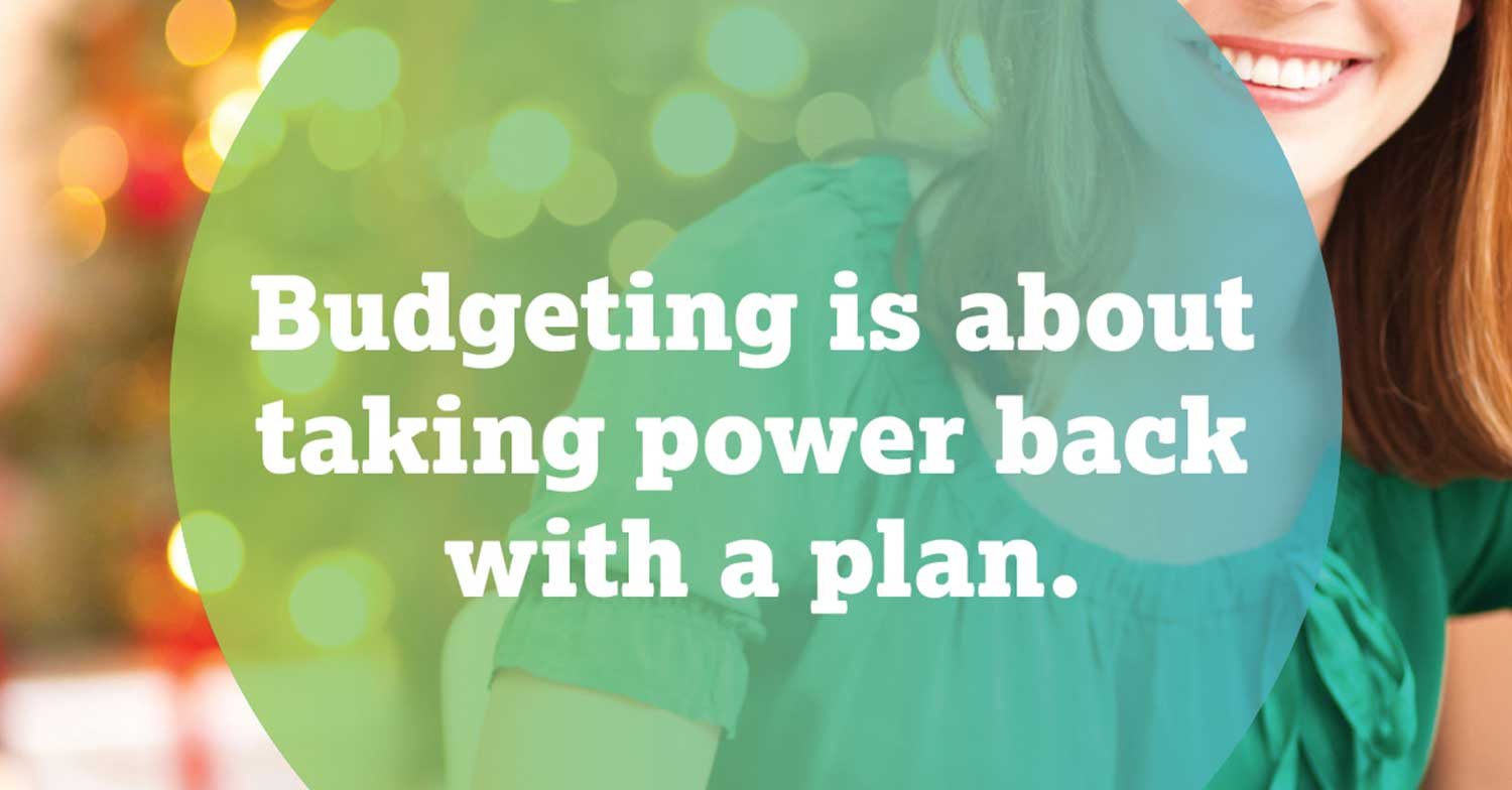 budgeting is about taking power back with a plan