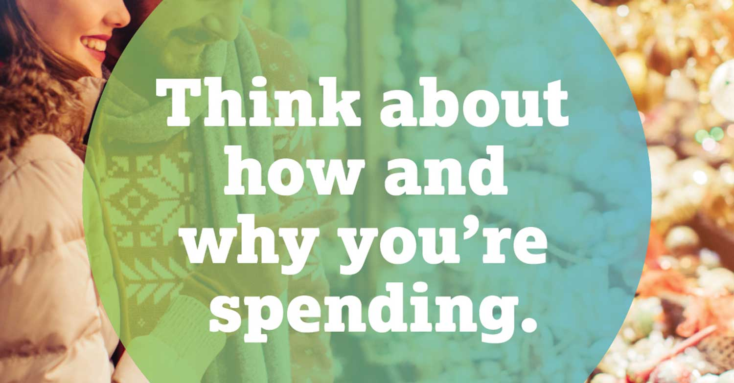 think about how and why you're spending