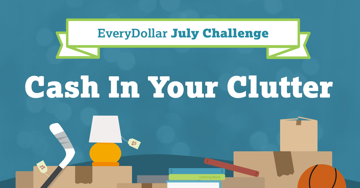 July Challenge: Cash In Your Clutter