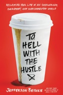 To Hell With The Hustle by Jefferson Bethke