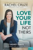 Love Your Life Not Theirs by Rachel Cruze
