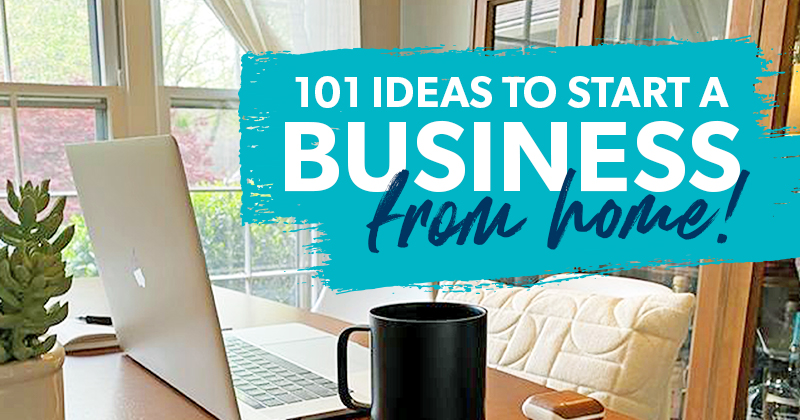 101 Business Ideas t Start from Home