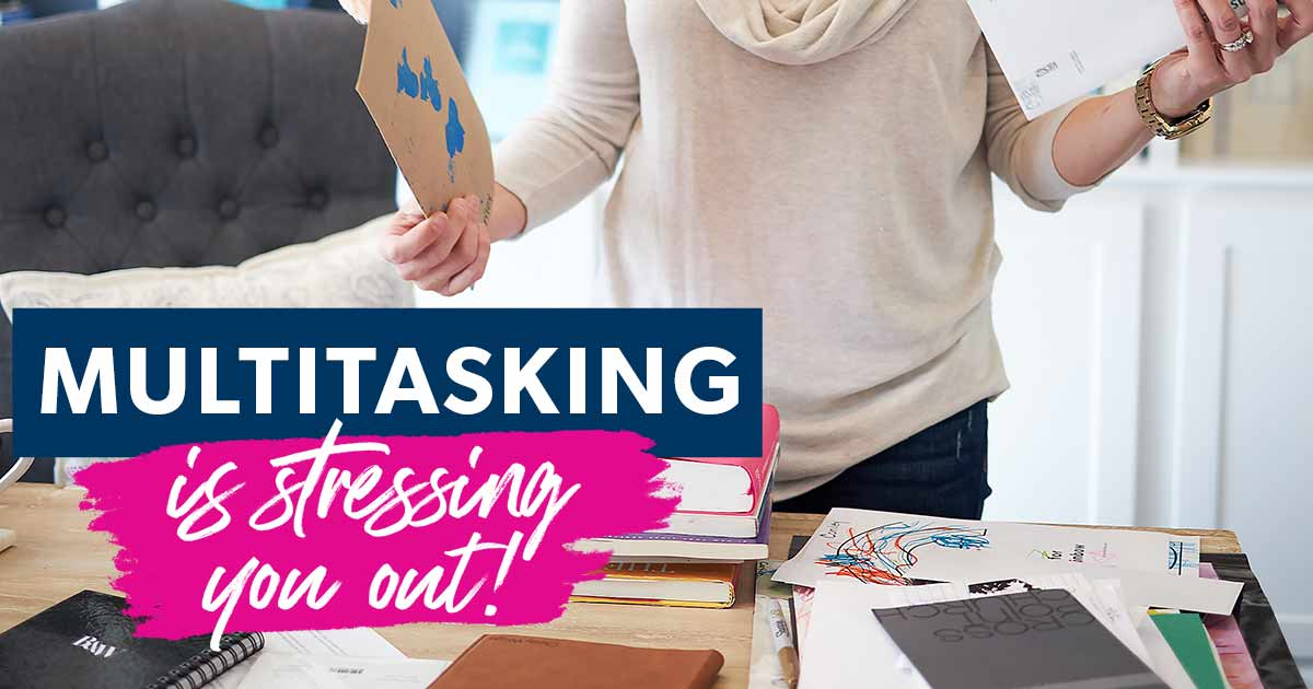 Multitasking is Stressing You Out