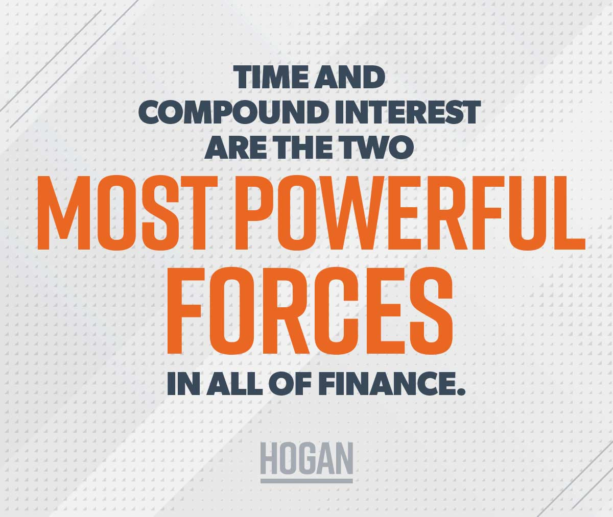 """A graphic that says """"Time and compound interest are the two most powerful forces in all of finance."""""""