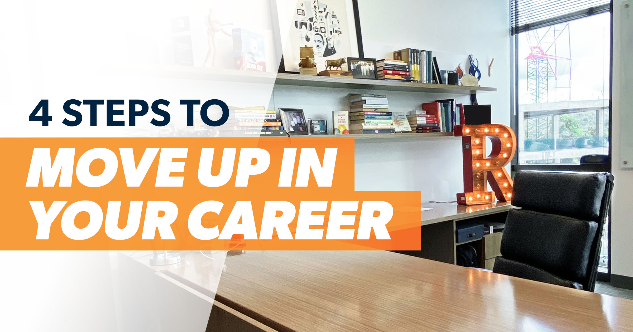 4 Steps to Move Up in Your Career