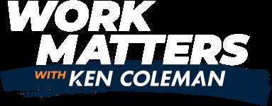 Work Matters with Ken Coleman