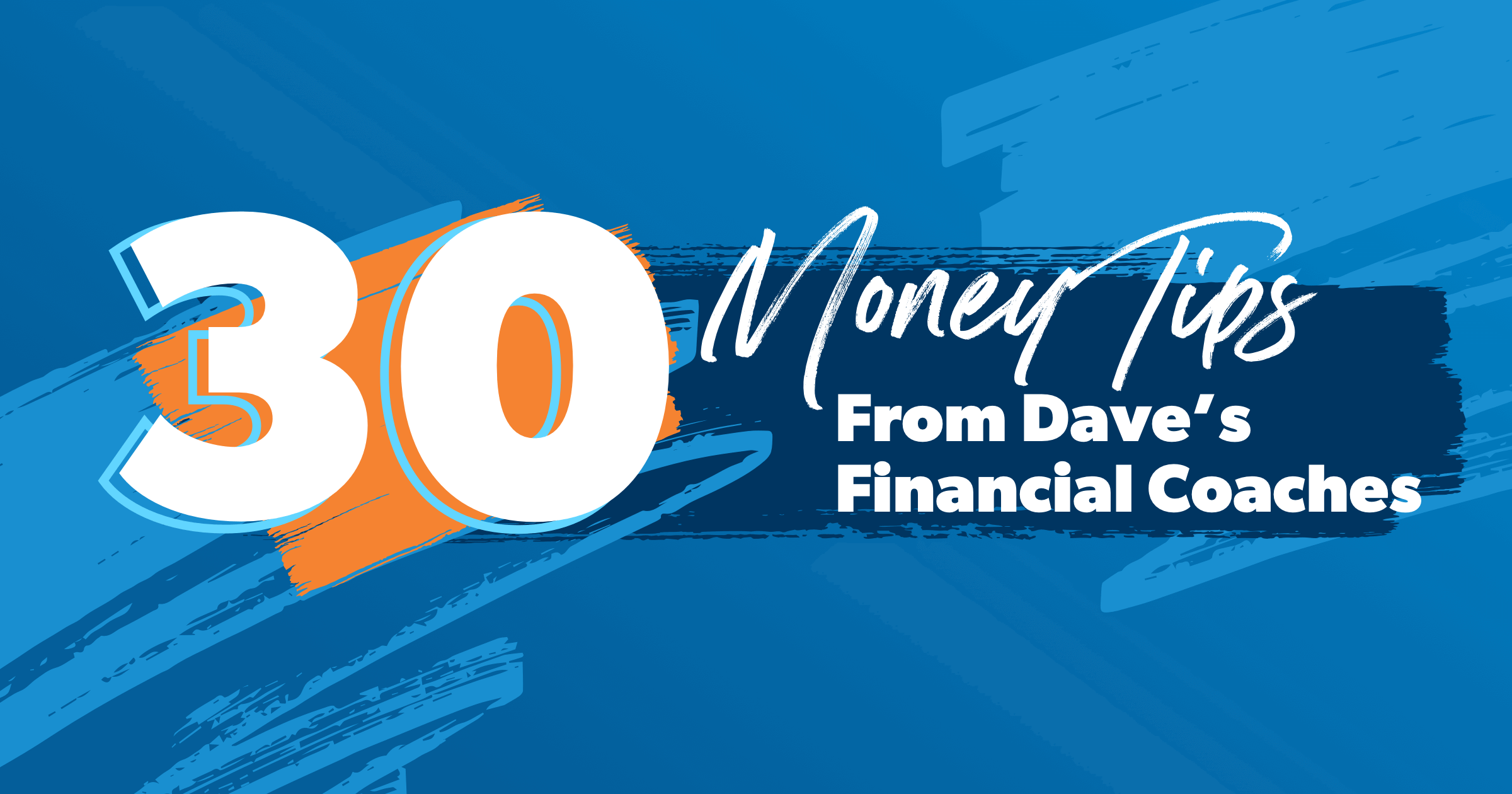 30 Money Tips from Dave's Financial Coaches