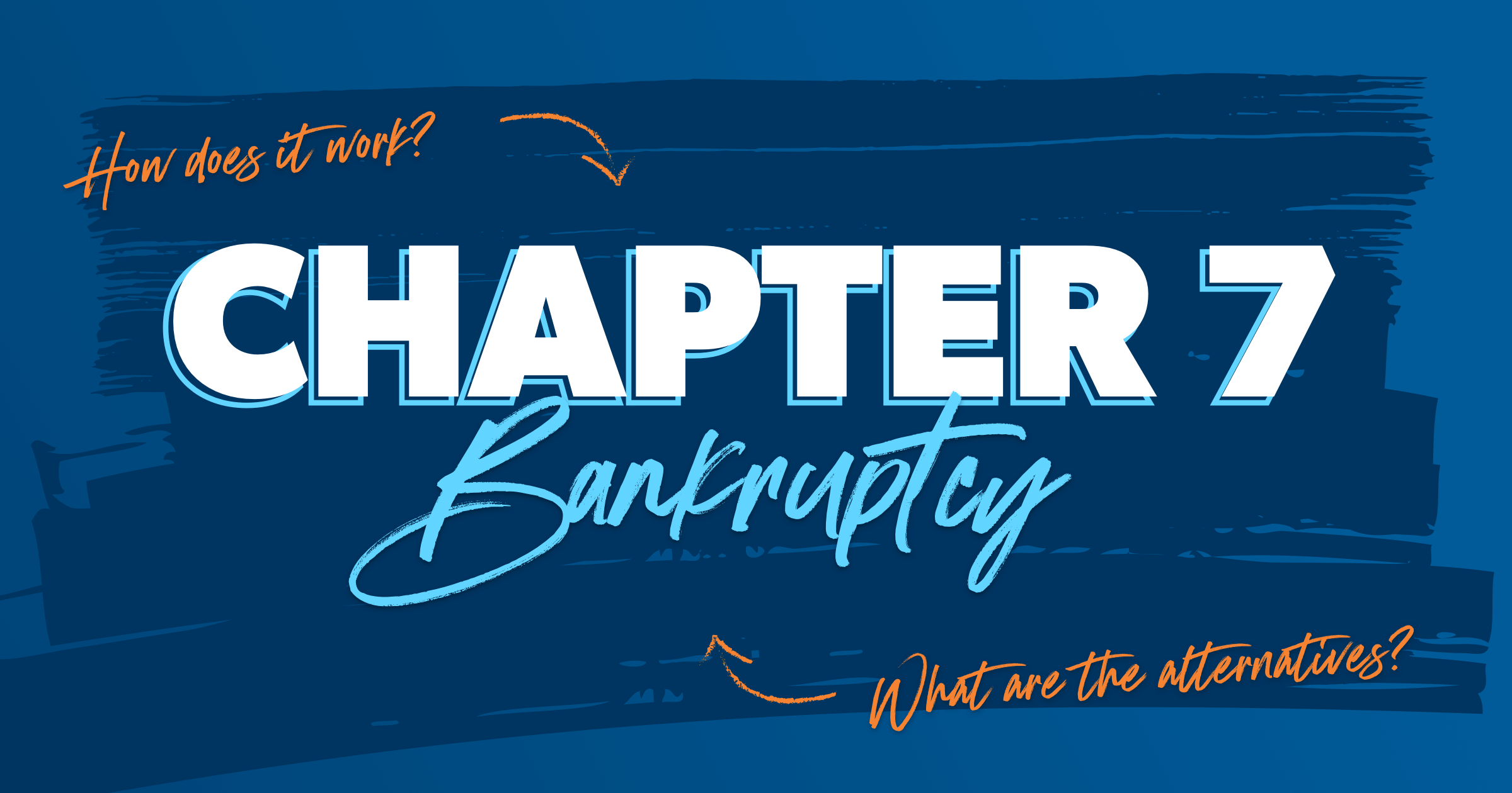 Chapter 7 Bankruptcy: How does it work and what are the alternatives?