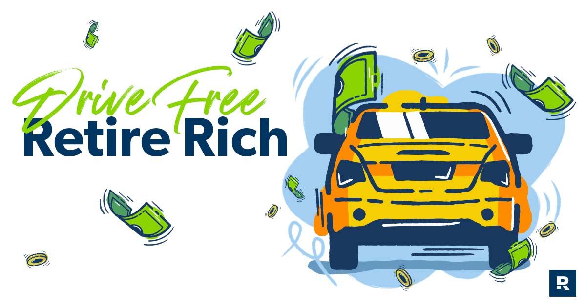 Drive Free, Retire Rich