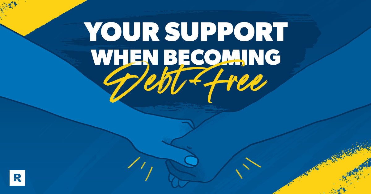 Your Support When Becoming Debt Free