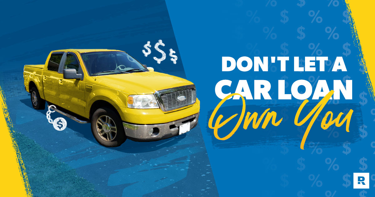 Don't Let a Car Loan Own You