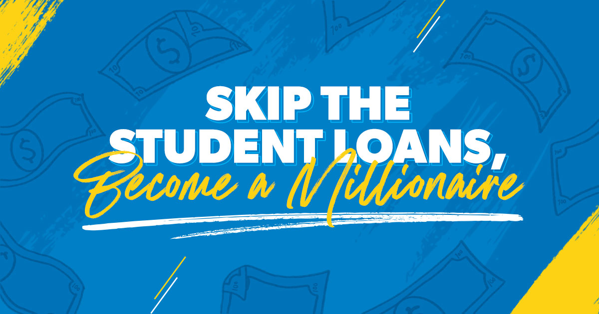Skip the student loans and become a millionaire