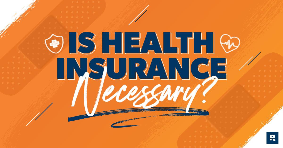 do i need health insurance