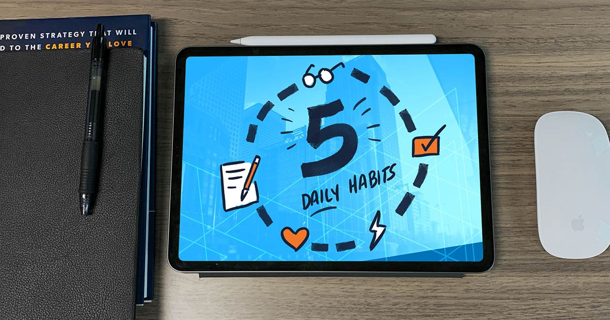 5 Daily Habits That Will Set You Up for Success